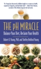The pH Miracle : Balance Your Diet, Reclaim Your Health - eBook
