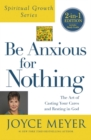 Be Anxious for Nothing : The Art of Casting Your Cares and Resting in God - eBook