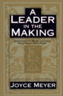 A Leader in the Making : Essentials to Being a Leader After God's Own Heart - eBook