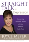 Straight Talk on Depression : Overcoming Emotional Battles with the Power of God's Word! - eBook
