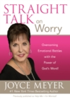 Straight Talk on Worry : Overcoming Emotional Battles with the Power of God's Word! - eBook