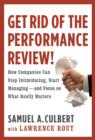 Get Rid of the Performance Review! : How Companies Can Stop Intimidating, Start Managing--and Focus on What Really Matters - eBook