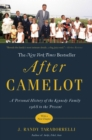 After Camelot : A Personal History of the Kennedy Family--1968 to the Present - eBook