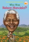 Who Was Nelson Mandela? - Book