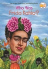 Who Was Frida Kahlo? - Book