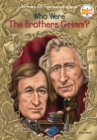 Who Were The Brothers Grimm? - Book