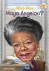 Who Was Maya Angelou? - Book