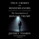 True Crimes and Misdemeanors : The Investigation of Donald Trump - eAudiobook