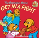 The Berenstain Bears Get in a Fight - eBook