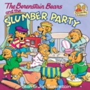 The Berenstain Bears and the Slumber Party - eBook