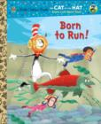 Born to Run! (Dr. Seuss/Cat in the Hat) - eBook