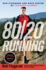 80/20 Running : Run Stronger and Race Faster by Training Slower - Book