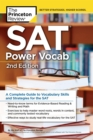 SAT Power Vocab, 2nd Edition : A Complete Guide to Vocabulary Skills and Strategies for the SAT - eBook