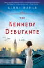 The Kennedy Debutante : A Novel - Book