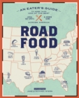 Roadfood, 10th Edition : An Eater's Guide to More Than 1,000 of the Best Local Hot Spots and Hidden Gems  Across America - eBook