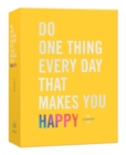 Do One Thing Every Day That Makes You Happy : A Journal - Book