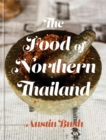 The Food of Northern Thailand : A Cookbook - eBook