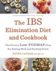 The IBS Elimination Diet and Cookbook : The Proven Low-FODMAP Plan for Eating Well and Feeling Great - eBook