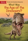 What Was the Age of the Dinosaurs? - eBook