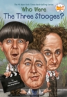 Who Were The Three Stooges? - eBook