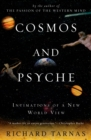 Cosmos and Psyche : Intimations of a New World View - Book