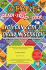 Scratch + Ready-Steady-Code: Flip Card Projects For 8-12 Year Olds : You Can Code and Draw in Scratch - eBook