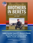 Brothers in Berets: The Evolution of Air Force Special Tactics, 1953-2003 - Combat Controller Teams (CCT), Bravery in Vietnam, Iran Hostage Rescue, Grenada, Panama, Balkans, Somalia, and Afghanistan - eBook