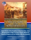U.S. Army in the World War I Era: Heroic Battles of the Doughboys in the Great War, Army Reorganization to Fight in Europe, German Offensives, Chemical Weapons and Gas Warfare, After the Armistice - eBook