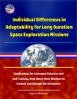 Individual Differences in Adaptability for Long Duration Space Exploration Missions: Implications for Astronaut Selection and Training, Deep Space Mars Missions in Isolated and Extreme Environments - eBook