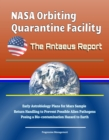 NASA Orbiting Quarantine Facility: The Antaeus Report - Early Astrobiology Plans for Mars Sample Return Handling to Prevent Possible Alien Pathogens Posing a Bio-contamination Hazard to Earth - eBook
