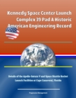 Kennedy Space Center Launch Complex 39 Pad A Historic American Engineering Record, Details of the Apollo-Saturn V and Space Shuttle Rocket Launch Facilities at Cape Canaveral, Florida - eBook