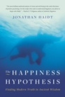 The Happiness Hypothesis : Finding Modern Truth in Ancient Wisdom - eBook