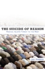The Suicide of Reason : Radical Islam's Threat to the West - eBook