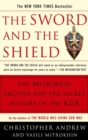 The Sword and the Shield : The Mitrokhin Archive and the Secret History of the KGB - eBook