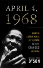 April 4, 1968 : Martin Luther King, Jr.'s Death and How it Changed America - eBook