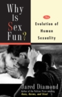 Why Is Sex Fun? : The Evolution Of Human Sexuality - eBook