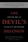 The Devil's Delusion : Atheism and its Scientific Pretensions - Book