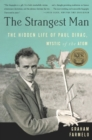 The Strangest Man : The Hidden Life of Paul Dirac, Mystic of the Atom - eBook
