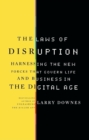 The Laws of Disruption : Harnessing the New Forces that Govern Life and Business in the Digital Age - eBook