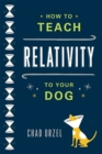 How to Teach Relativity to Your Dog - Book