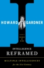 Intelligence Reframed : Multiple Intelligences for the 21st Century - Book
