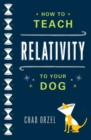 How to Teach Relativity to Your Dog - eBook