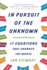 In Pursuit of the Unknown : 17 Equations That Changed the World - eBook