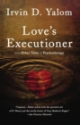 Love's Executioner : & Other Tales of Psychotherapy - eBook