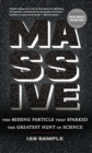 Massive : The Missing Particle That Sparked the Greatest Hunt in Science - eBook