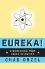 Eureka : Discovering Your Inner Scientist - eBook