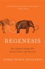 Regenesis : How Synthetic Biology Will Reinvent Nature and Ourselves - Book