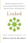 Linked : How Everything Is Connected to Everything Else and What It Means for Business, Science, and Everyday Life - Book