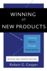 Winning at New Products, 5th Edition : Creating Value Through Innovation - Book