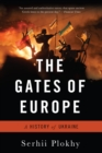 The Gates of Europe : A History of Ukraine - eBook